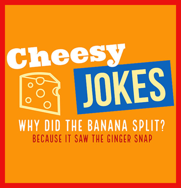 Best Cheesy Jokes That'll Make Even The Grumpiest Laugh Out Loud