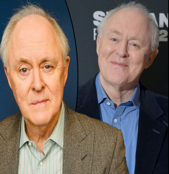 How Much Is John Lithgow's Net Worth? His Movies & Wife Details