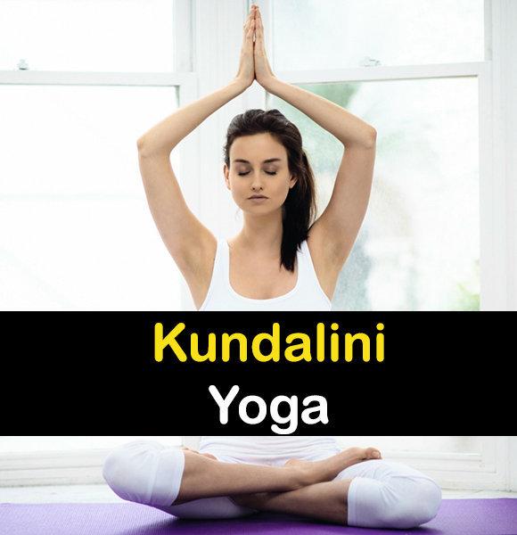 Kundalini Yoga: Definition, Poses and Benefits
