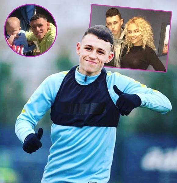 Who Is Phil Foden Girlfriend? Details On Baby, Parents, Salary