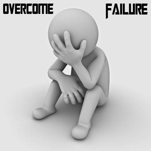 Encouraging Tips To Overcome Failure: Move Ahead And Achieve Your Goals